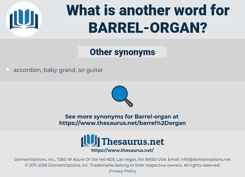 barrel organ, synonym barrel organ, another word for barrel organ, words like barrel organ, thesaurus barrel organ