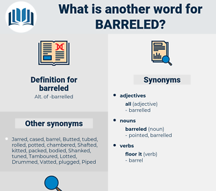 barreled, synonym barreled, another word for barreled, words like barreled, thesaurus barreled