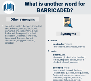 barricaded, synonym barricaded, another word for barricaded, words like barricaded, thesaurus barricaded