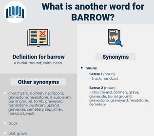 barrow, synonym barrow, another word for barrow, words like barrow, thesaurus barrow