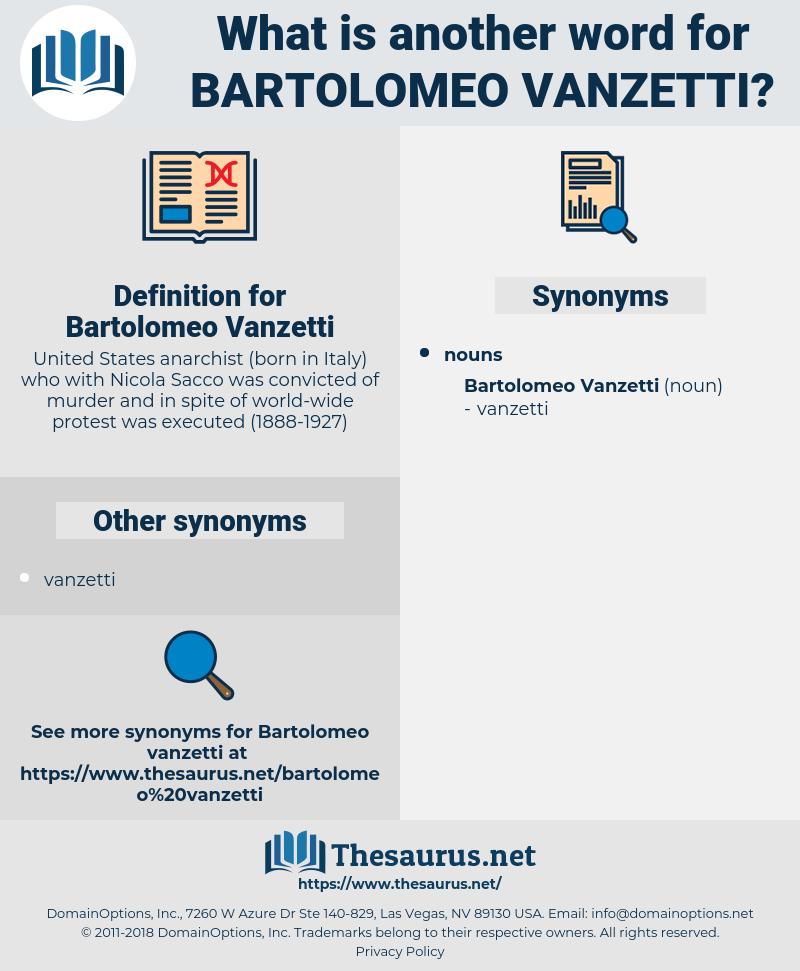 Bartolomeo Vanzetti, synonym Bartolomeo Vanzetti, another word for Bartolomeo Vanzetti, words like Bartolomeo Vanzetti, thesaurus Bartolomeo Vanzetti