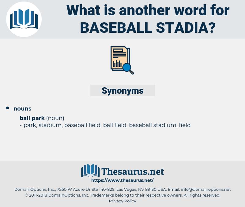 baseball stadia, synonym baseball stadia, another word for baseball stadia, words like baseball stadia, thesaurus baseball stadia