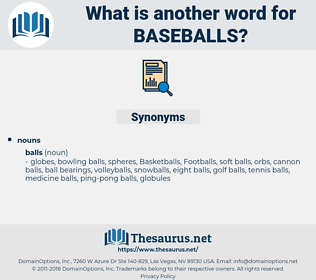 Baseballs, synonym Baseballs, another word for Baseballs, words like Baseballs, thesaurus Baseballs