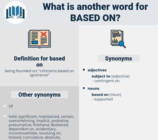 based on, synonym based on, another word for based on, words like based on, thesaurus based on