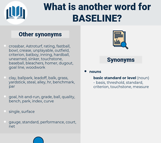 baseline, synonym baseline, another word for baseline, words like baseline, thesaurus baseline