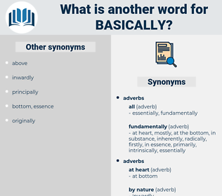 basically, synonym basically, another word for basically, words like basically, thesaurus basically