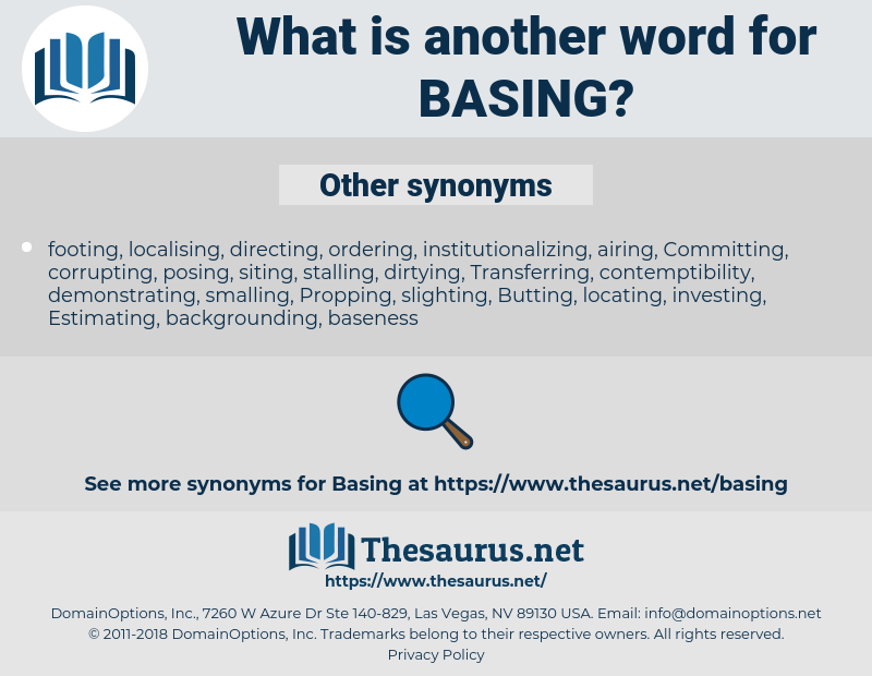 Basing, synonym Basing, another word for Basing, words like Basing, thesaurus Basing