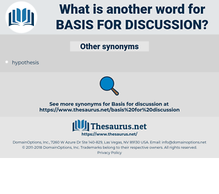 basis for discussion, synonym basis for discussion, another word for basis for discussion, words like basis for discussion, thesaurus basis for discussion