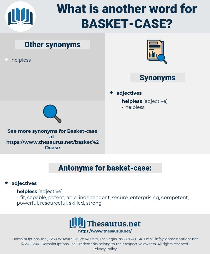 basket-case, synonym basket-case, another word for basket-case, words like basket-case, thesaurus basket-case