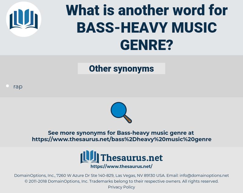 bass-heavy music genre, synonym bass-heavy music genre, another word for bass-heavy music genre, words like bass-heavy music genre, thesaurus bass-heavy music genre