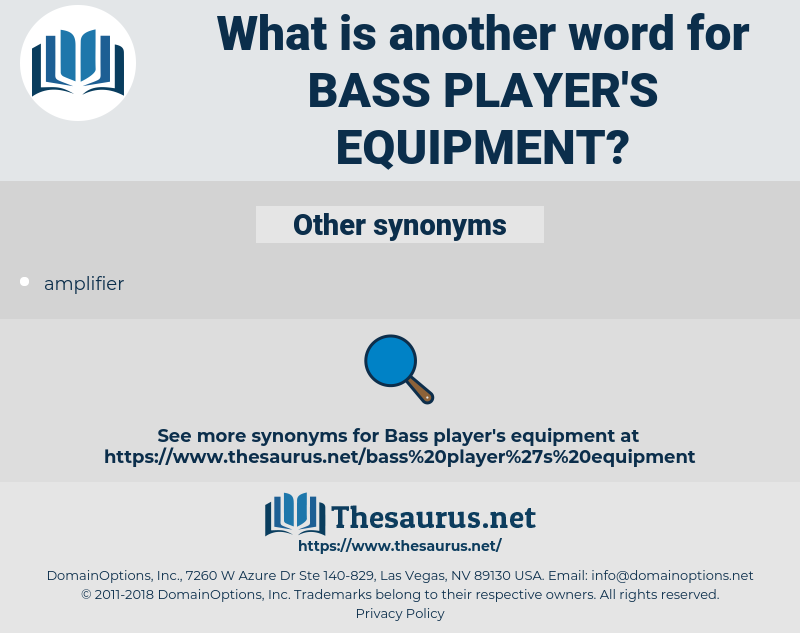 bass player's equipment, synonym bass player's equipment, another word for bass player's equipment, words like bass player's equipment, thesaurus bass player's equipment