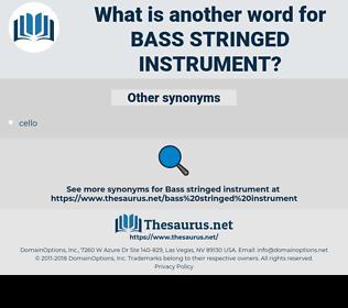 bass stringed instrument, synonym bass stringed instrument, another word for bass stringed instrument, words like bass stringed instrument, thesaurus bass stringed instrument