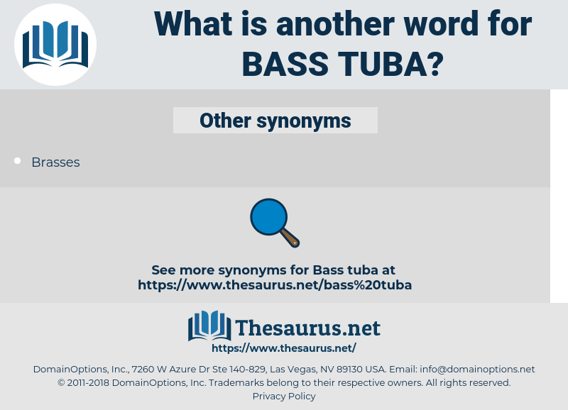 bass tuba, synonym bass tuba, another word for bass tuba, words like bass tuba, thesaurus bass tuba