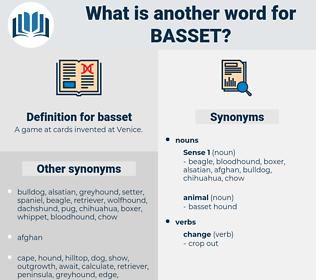 basset, synonym basset, another word for basset, words like basset, thesaurus basset