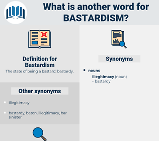 Bastardism, synonym Bastardism, another word for Bastardism, words like Bastardism, thesaurus Bastardism