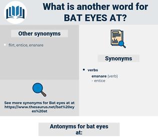 bat eyes at, synonym bat eyes at, another word for bat eyes at, words like bat eyes at, thesaurus bat eyes at