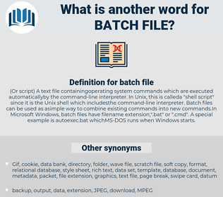 batch file, synonym batch file, another word for batch file, words like batch file, thesaurus batch file