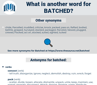 batched, synonym batched, another word for batched, words like batched, thesaurus batched
