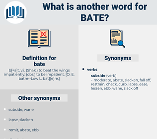 bate, synonym bate, another word for bate, words like bate, thesaurus bate