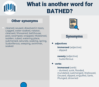 Bathed, synonym Bathed, another word for Bathed, words like Bathed, thesaurus Bathed