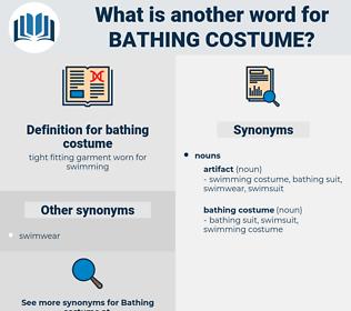 bathing costume, synonym bathing costume, another word for bathing costume, words like bathing costume, thesaurus bathing costume