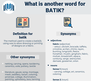 batik, synonym batik, another word for batik, words like batik, thesaurus batik