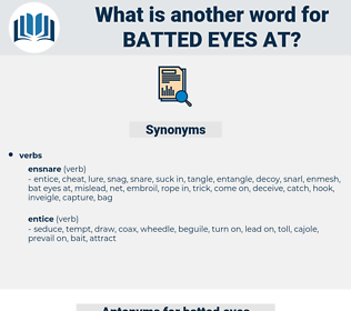 batted eyes at, synonym batted eyes at, another word for batted eyes at, words like batted eyes at, thesaurus batted eyes at