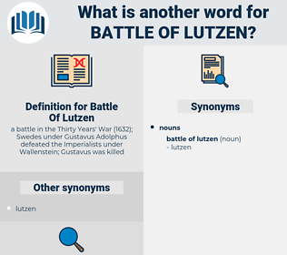 Battle Of Lutzen, synonym Battle Of Lutzen, another word for Battle Of Lutzen, words like Battle Of Lutzen, thesaurus Battle Of Lutzen