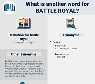 battle royal, synonym battle royal, another word for battle royal, words like battle royal, thesaurus battle royal