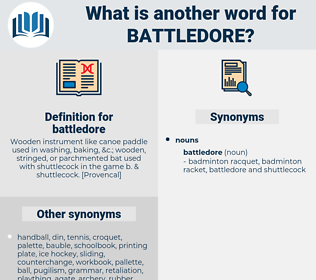 battledore, synonym battledore, another word for battledore, words like battledore, thesaurus battledore