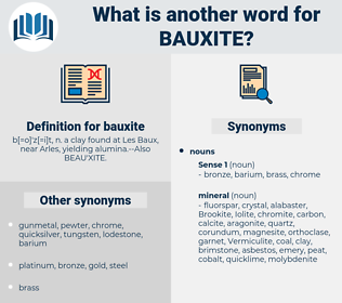 bauxite, synonym bauxite, another word for bauxite, words like bauxite, thesaurus bauxite
