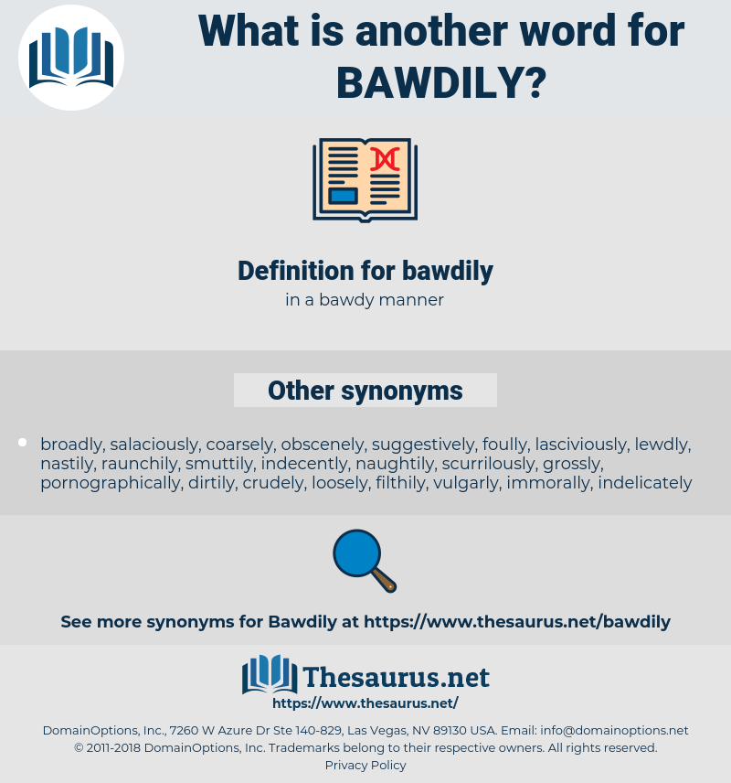 bawdily, synonym bawdily, another word for bawdily, words like bawdily, thesaurus bawdily