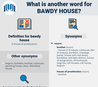 bawdy house, synonym bawdy house, another word for bawdy house, words like bawdy house, thesaurus bawdy house
