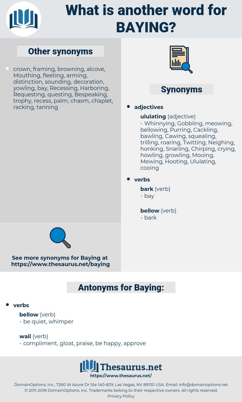 Baying, synonym Baying, another word for Baying, words like Baying, thesaurus Baying