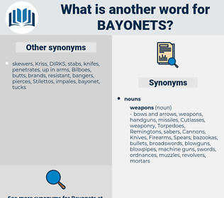 bayonets, synonym bayonets, another word for bayonets, words like bayonets, thesaurus bayonets
