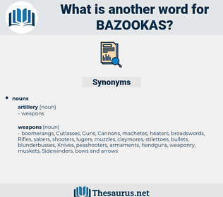 bazookas, synonym bazookas, another word for bazookas, words like bazookas, thesaurus bazookas