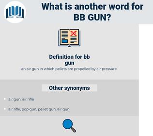 bb gun, synonym bb gun, another word for bb gun, words like bb gun, thesaurus bb gun