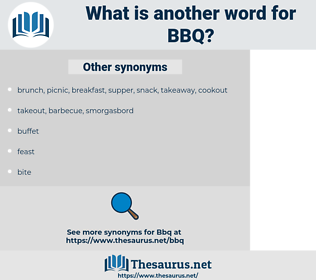 BBQ, synonym BBQ, another word for BBQ, words like BBQ, thesaurus BBQ