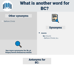 BC, synonym BC, another word for BC, words like BC, thesaurus BC