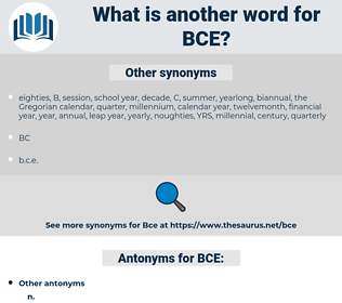 BCE, synonym BCE, another word for BCE, words like BCE, thesaurus BCE