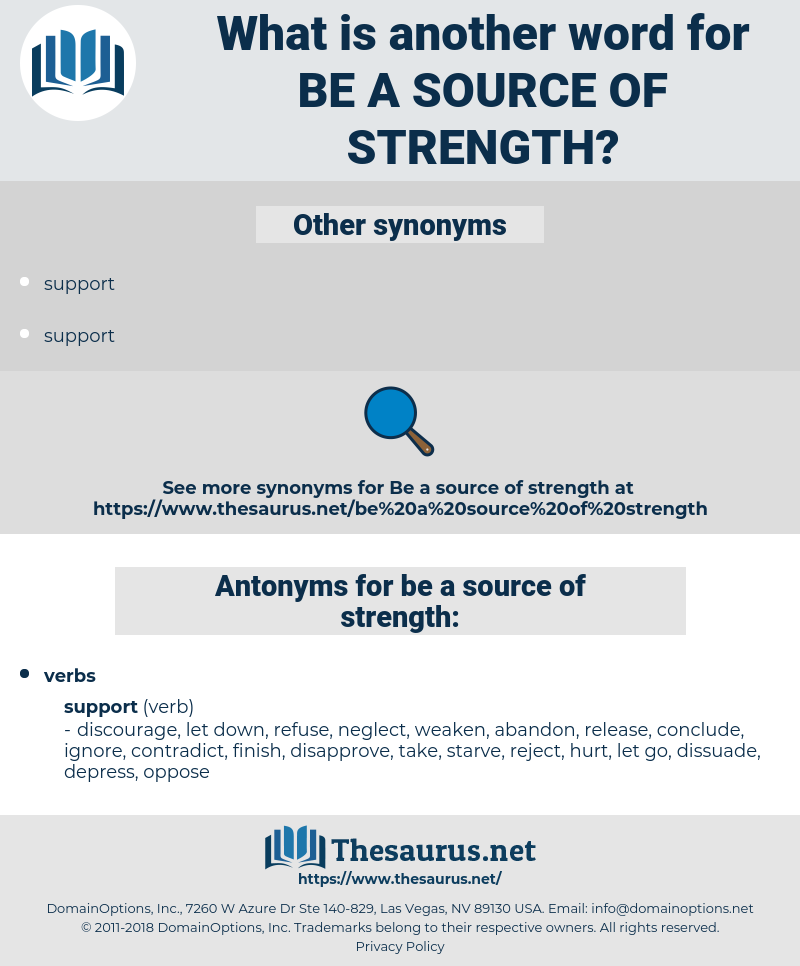 be a source of strength, synonym be a source of strength, another word for be a source of strength, words like be a source of strength, thesaurus be a source of strength