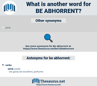 be abhorrent, synonym be abhorrent, another word for be abhorrent, words like be abhorrent, thesaurus be abhorrent