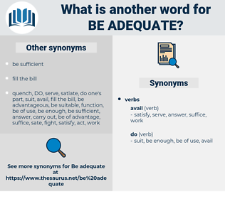 be adequate, synonym be adequate, another word for be adequate, words like be adequate, thesaurus be adequate