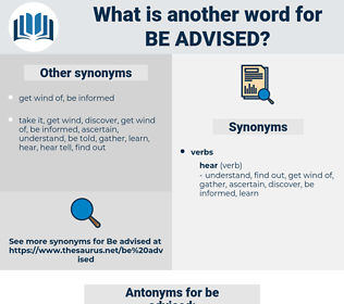 be advised, synonym be advised, another word for be advised, words like be advised, thesaurus be advised