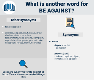 be against, synonym be against, another word for be against, words like be against, thesaurus be against