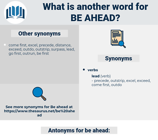 be ahead, synonym be ahead, another word for be ahead, words like be ahead, thesaurus be ahead