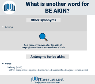 be akin, synonym be akin, another word for be akin, words like be akin, thesaurus be akin