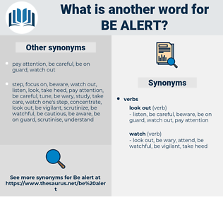 be alert, synonym be alert, another word for be alert, words like be alert, thesaurus be alert