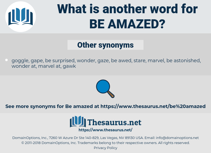be amazed, synonym be amazed, another word for be amazed, words like be amazed, thesaurus be amazed