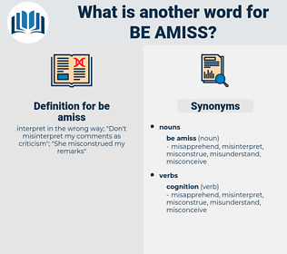 be amiss, synonym be amiss, another word for be amiss, words like be amiss, thesaurus be amiss